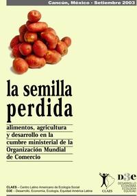 La semilla perdida: alimentos y agropecuaria en la cumbre de la OMC en Cancún